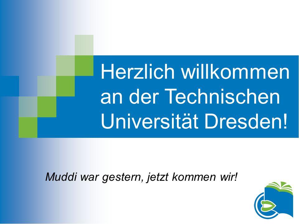 Herzlich willkommen an der Technischen Universität Dresden!