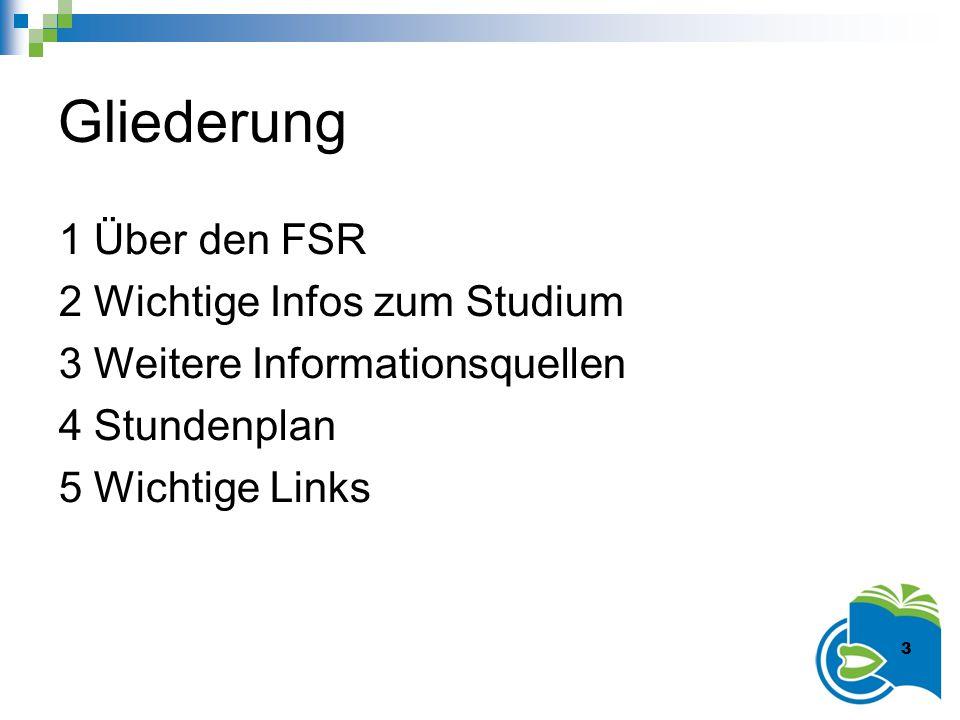 Gliederung 1 Über den FSR 2 Wichtige Infos zum Studium