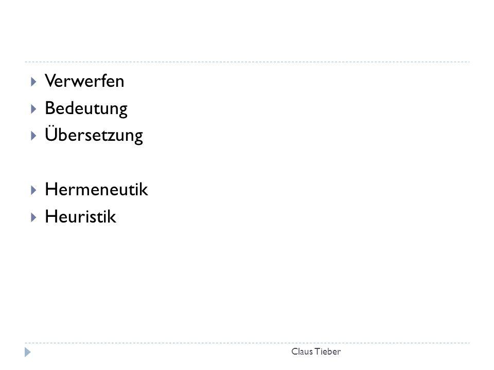 Verwerfen Bedeutung Übersetzung Hermeneutik Heuristik Claus Tieber
