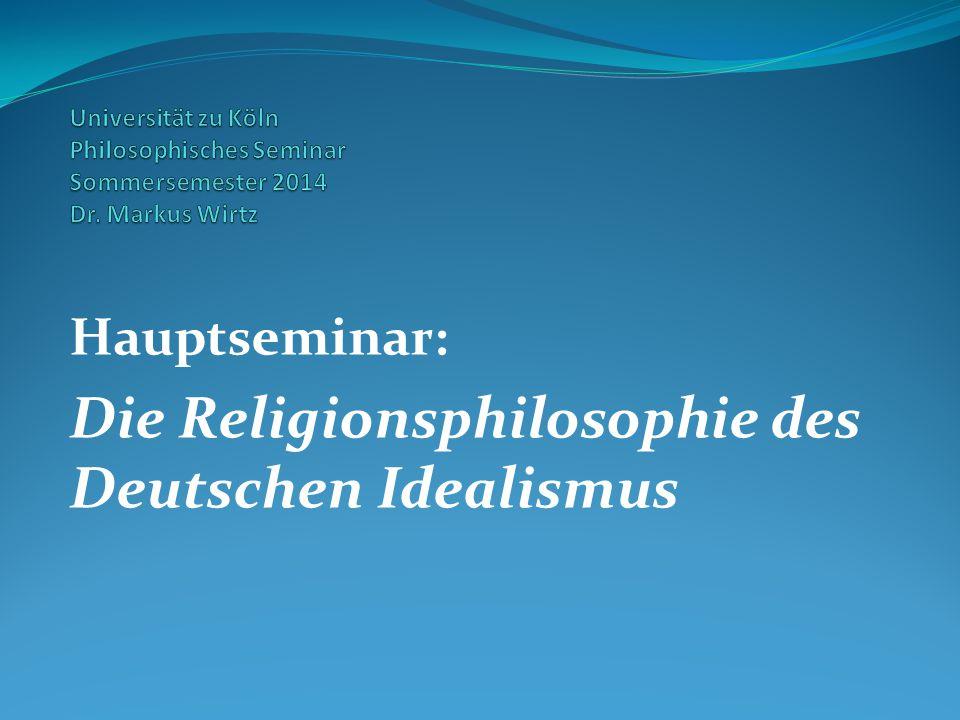 Hauptseminar: Die Religionsphilosophie des Deutschen Idealismus