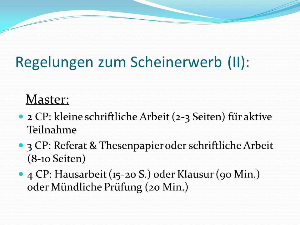 Regelungen zum Scheinerwerb (II):