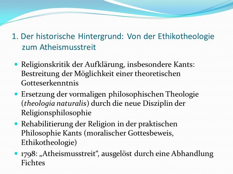 1. Der historische Hintergrund: Von der Ethikotheologie zum Atheismusstreit