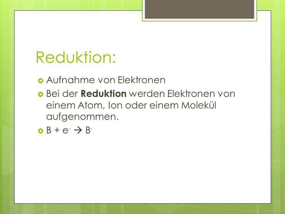 Reduktion: Aufnahme von Elektronen