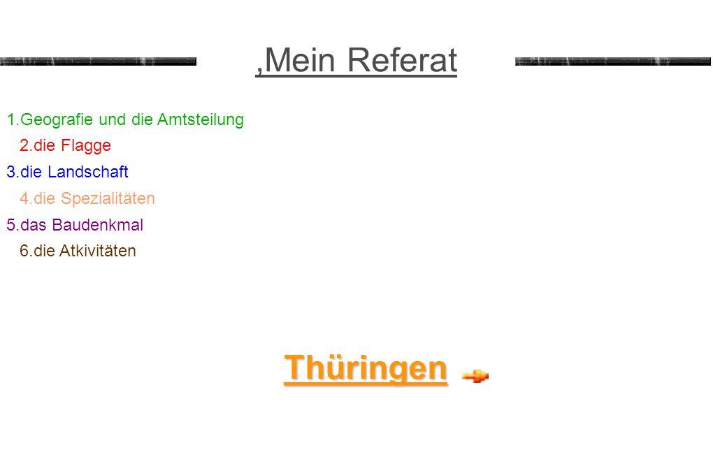 ,Mein Referat Thüringen 1.Geografie und die Amtsteilung 2.die Flagge
