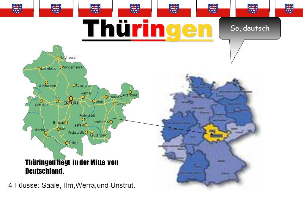 Thüringen So, deutsch Thüringen liegt in der Mitte von Deutschland.