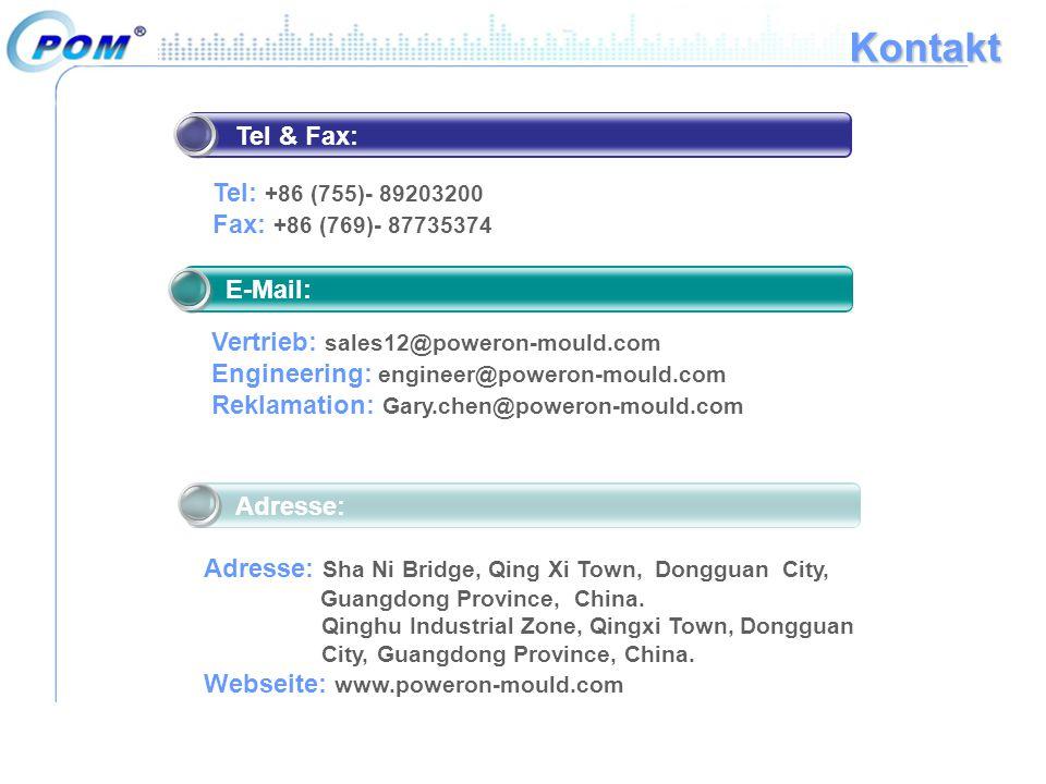 Kontakt Tel & Fax: Tel: +86 (755)- 89203200 Fax: +86 (769)- 87735374