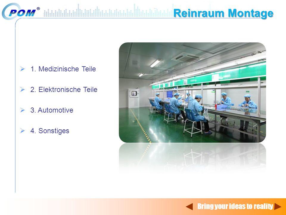Reinraum Montage 1. Medizinische Teile 2. Elektronische Teile