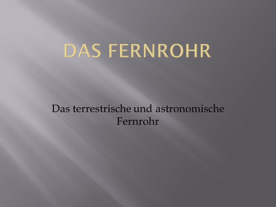 Das terrestrische und astronomische Fernrohr