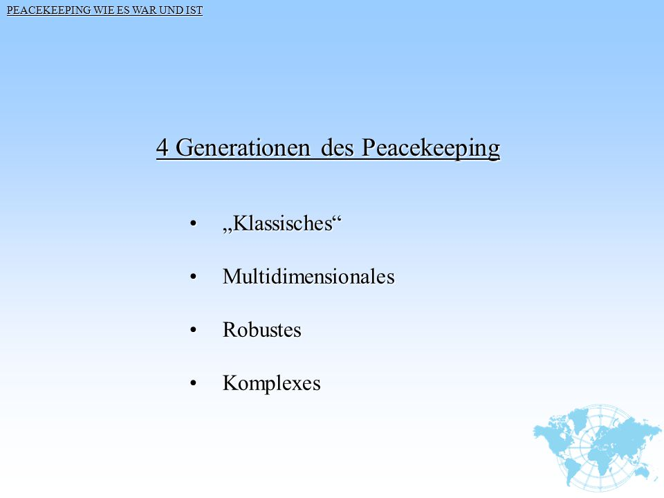 4 Generationen des Peacekeeping
