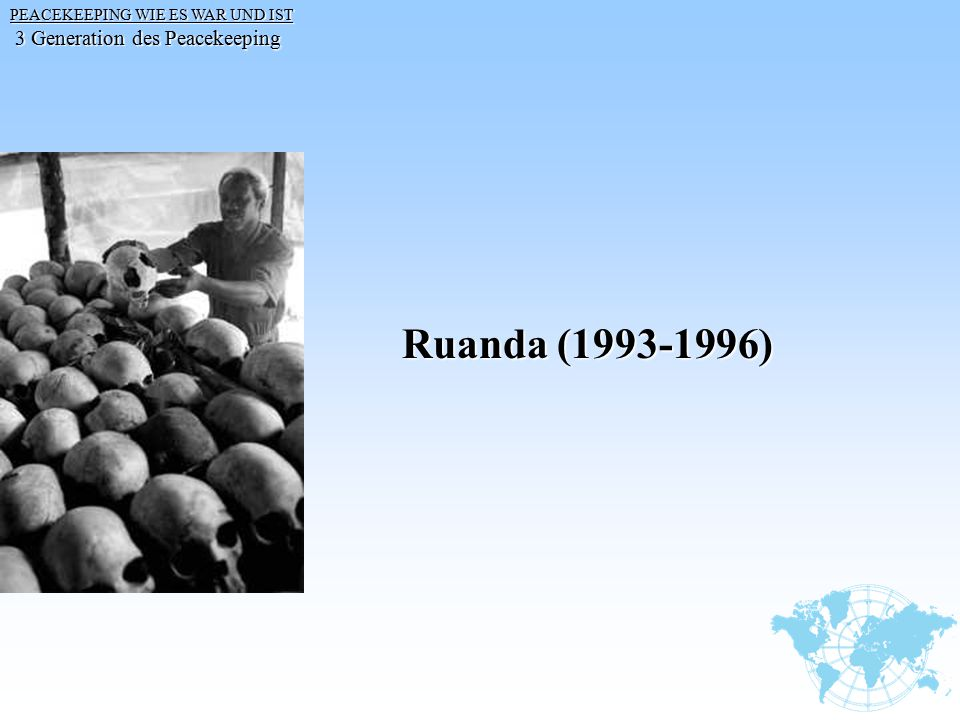 Ruanda (1993-1996) 3 Generation des Peacekeeping