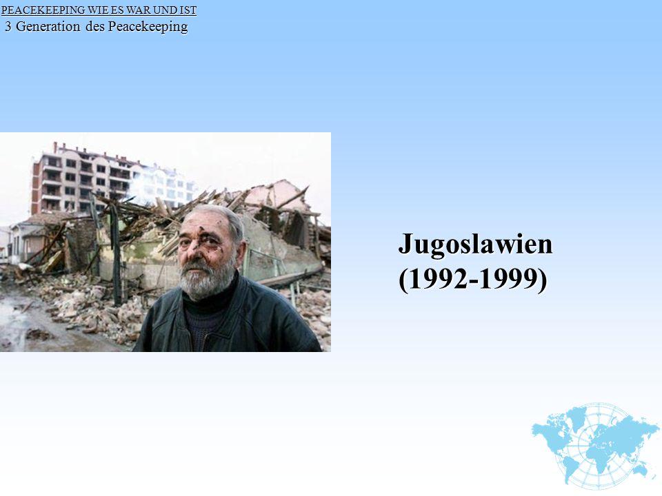 Jugoslawien (1992-1999) 3 Generation des Peacekeeping