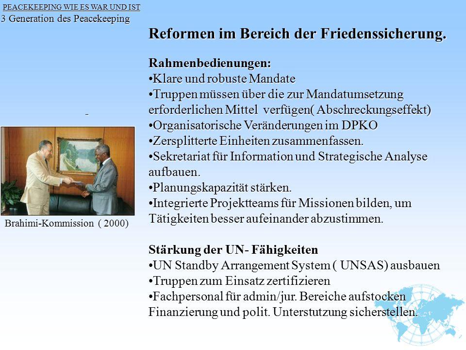 Reformen im Bereich der Friedenssicherung.