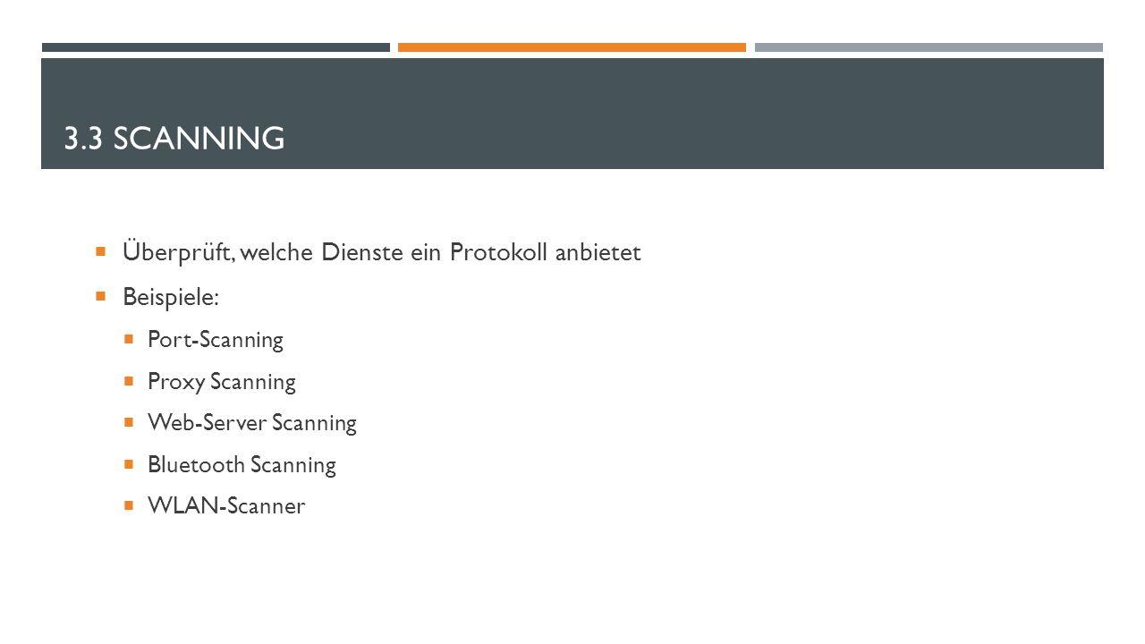 3.3 Scanning Überprüft, welche Dienste ein Protokoll anbietet