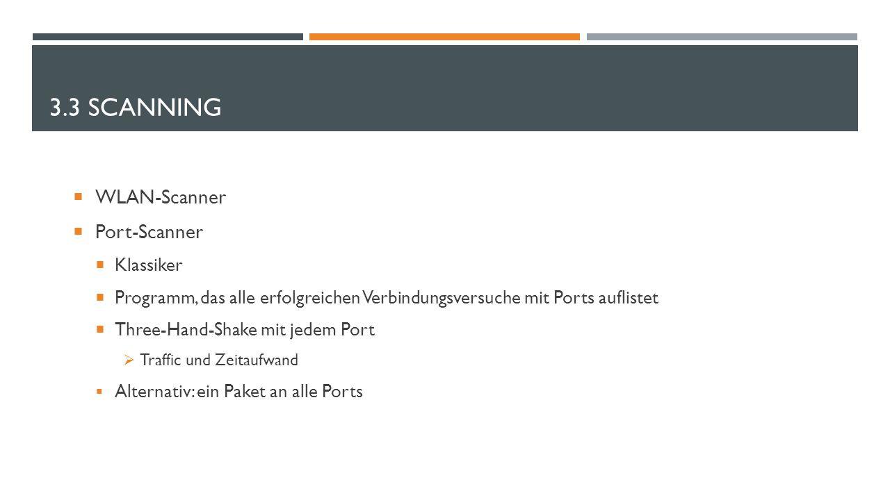 3.3 Scanning WLAN-Scanner Port-Scanner Klassiker