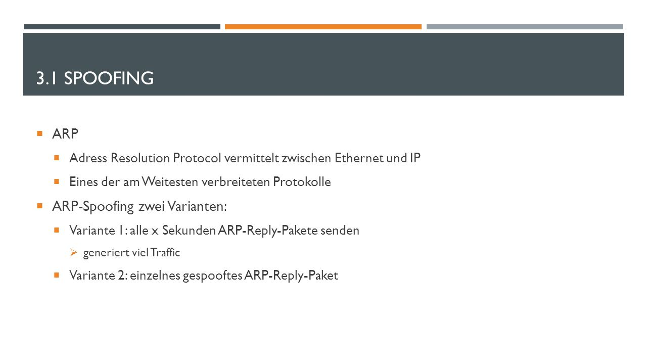 3.1 Spoofing ARP ARP-Spoofing zwei Varianten: