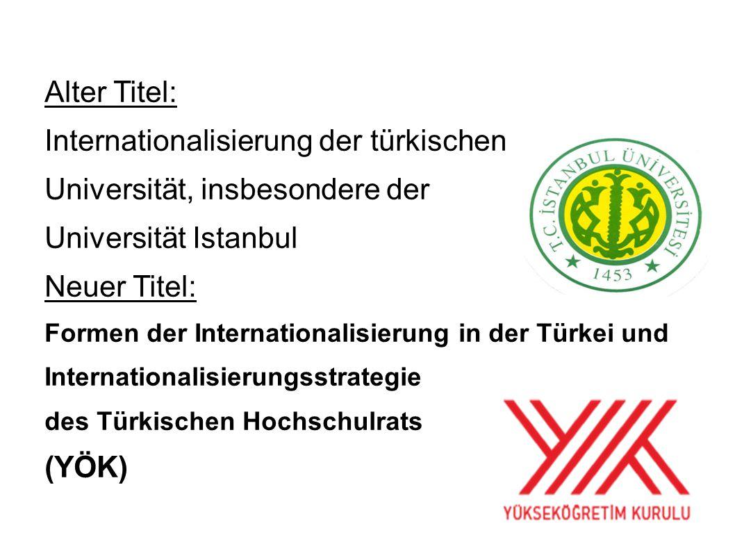 Internationalisierung der türkischen Universität, insbesondere der