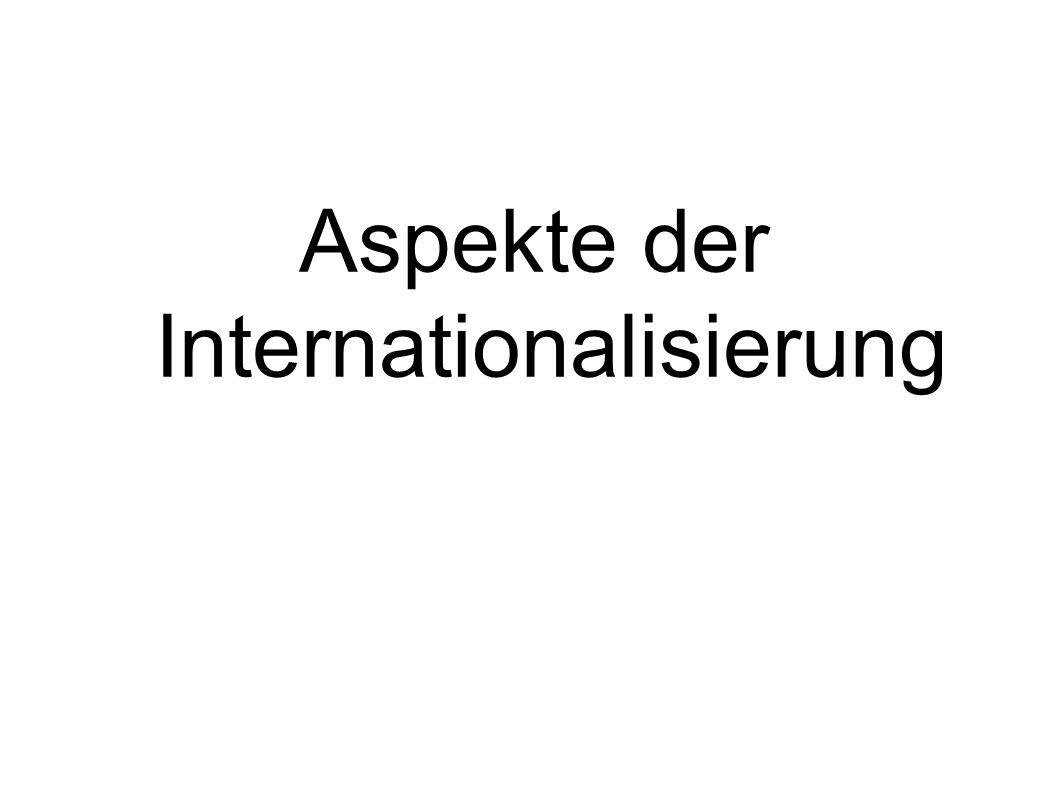 Aspekte der Internationalisierung