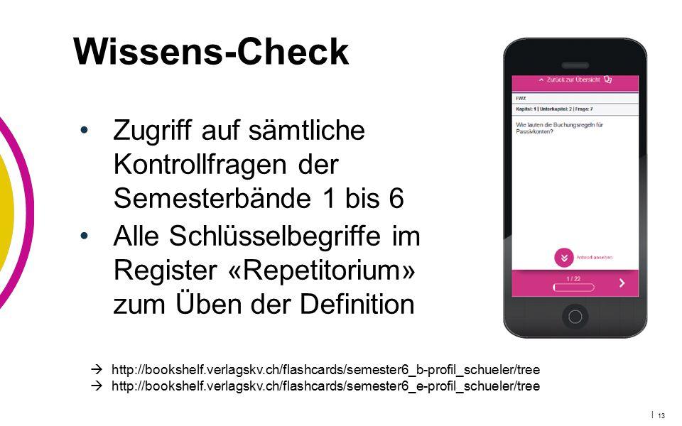 Wissens-Check Zugriff auf sämtliche Kontrollfragen der Semesterbände 1 bis 6.