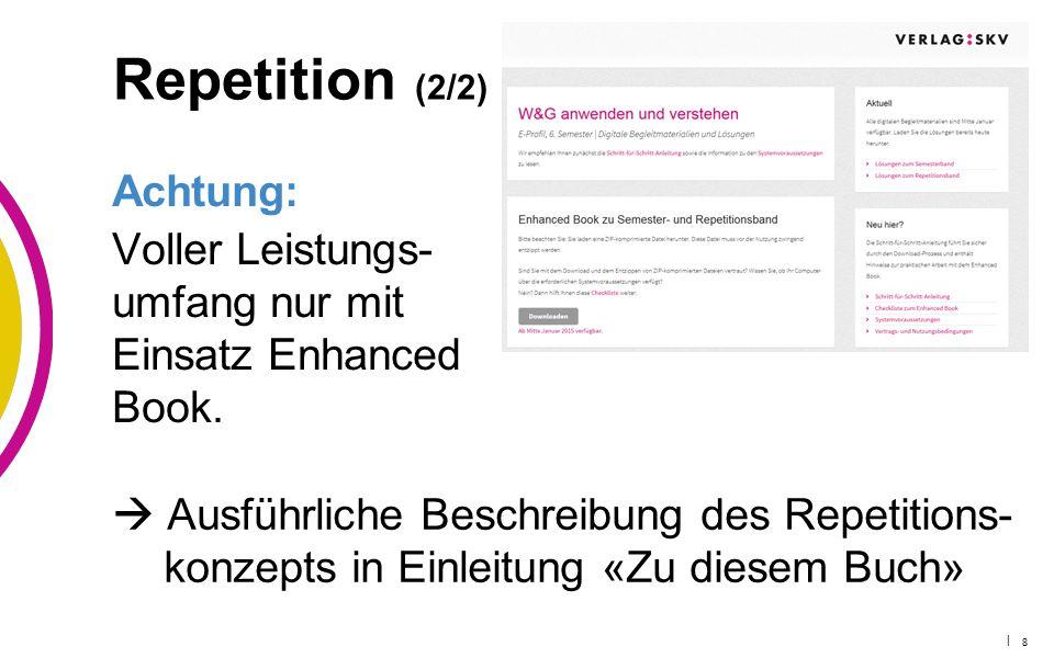Repetition (2/2) Achtung: Voller Leistungs- umfang nur mit Einsatz Enhanced Book.
