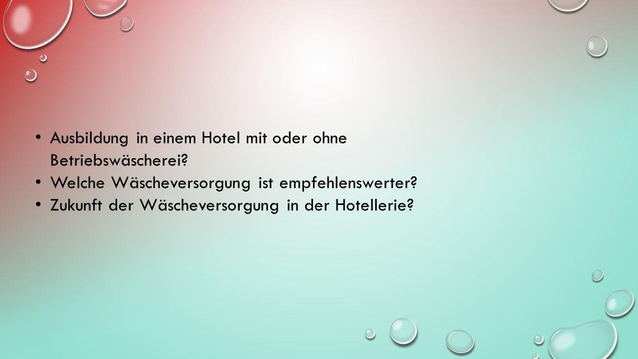 Ausbildung in einem Hotel mit oder ohne Betriebswäscherei