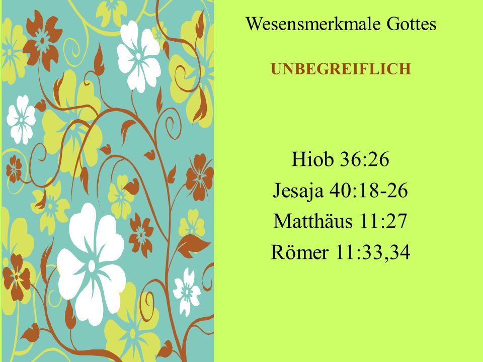 Wesensmerkmale Gottes UNBEGREIFLICH