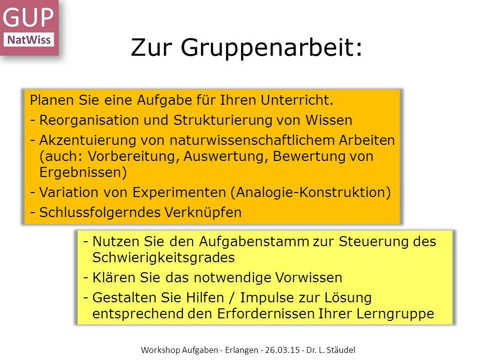 Workshop Aufgaben - Erlangen - 26.03.15 - Dr. L. Stäudel