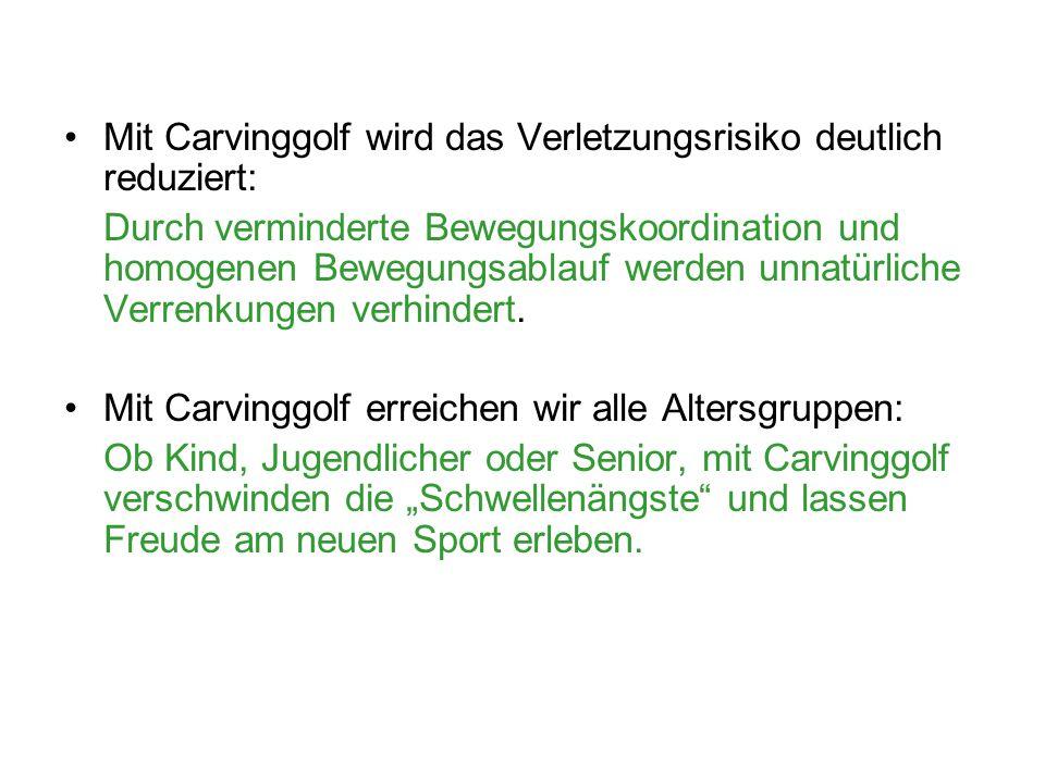Mit Carvinggolf wird das Verletzungsrisiko deutlich reduziert: