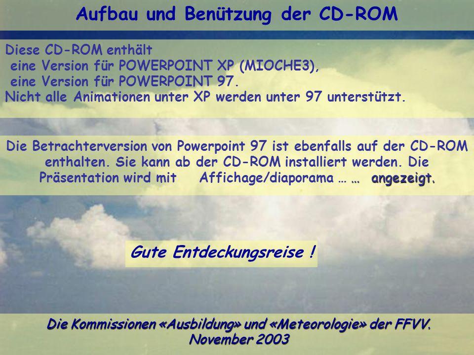 Aufbau und Benützung der CD-ROM Gute Entdeckungsreise !