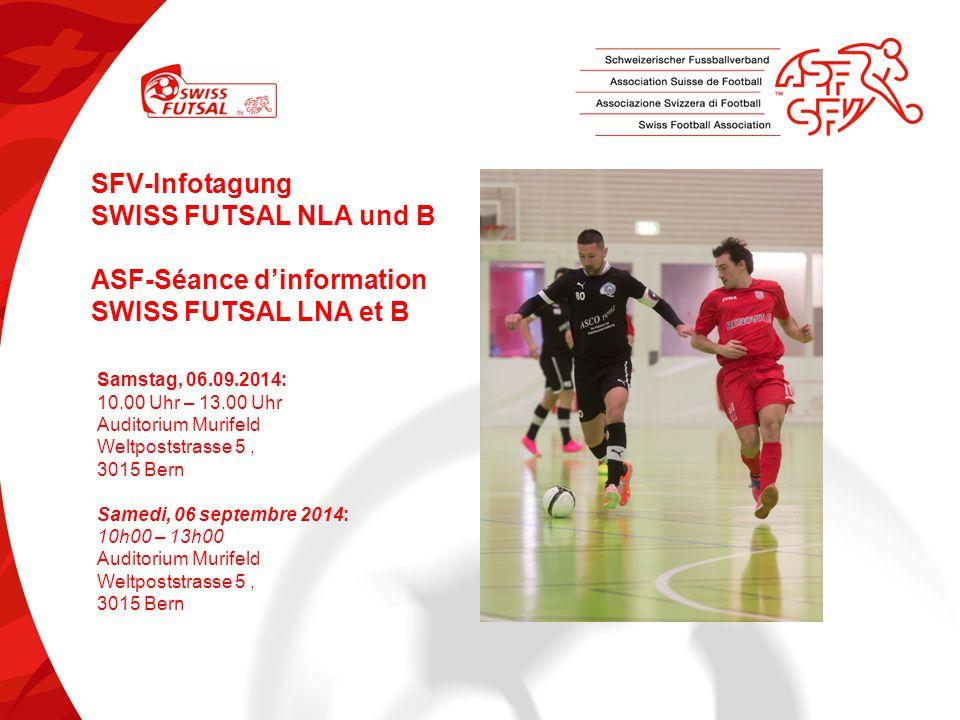 SFV-Infotagung SWISS FUTSAL NLA und B ASF-Séance d'information SWISS FUTSAL LNA et B