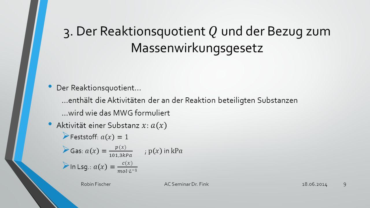 3. Der Reaktionsquotient 𝑄 und der Bezug zum Massenwirkungsgesetz