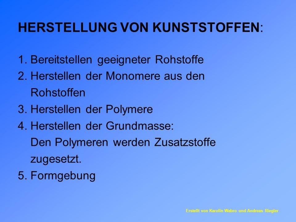 HERSTELLUNG VON KUNSTSTOFFEN: