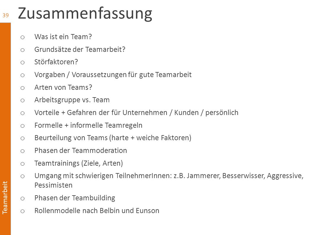Zusammenfassung Was ist ein Team Grundsätze der Teamarbeit