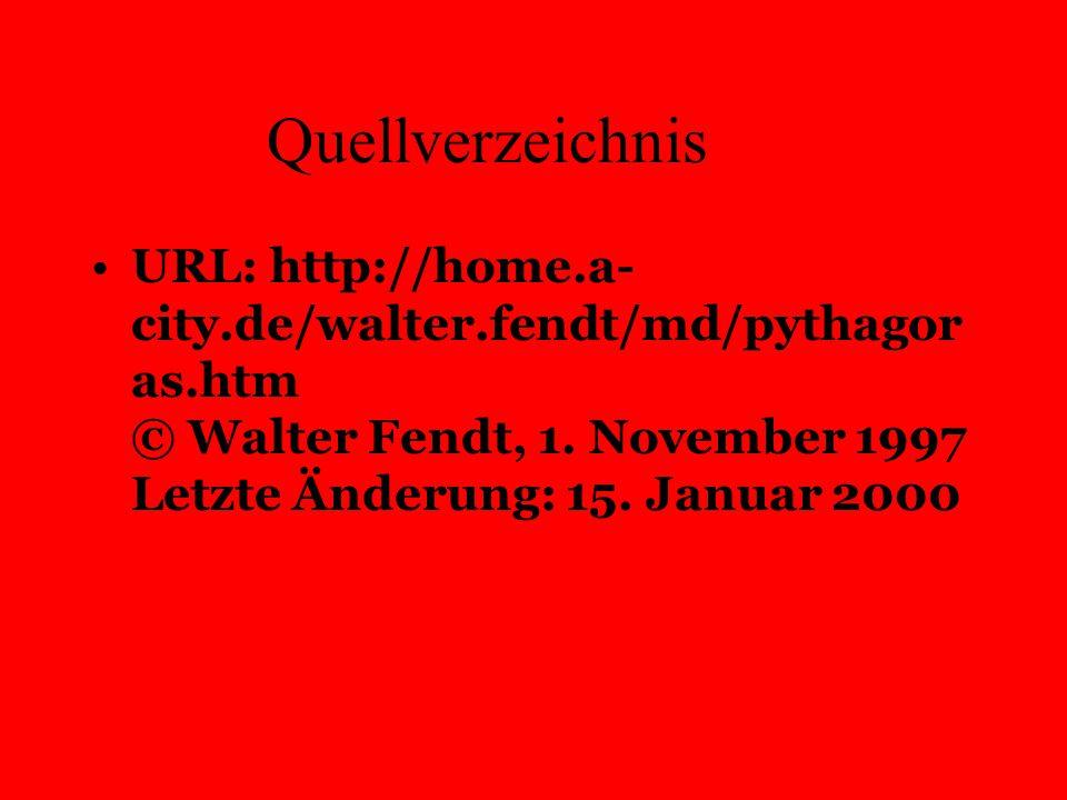 Quellverzeichnis URL: http://home.a-city.de/walter.fendt/md/pythagoras.htm © Walter Fendt, 1.