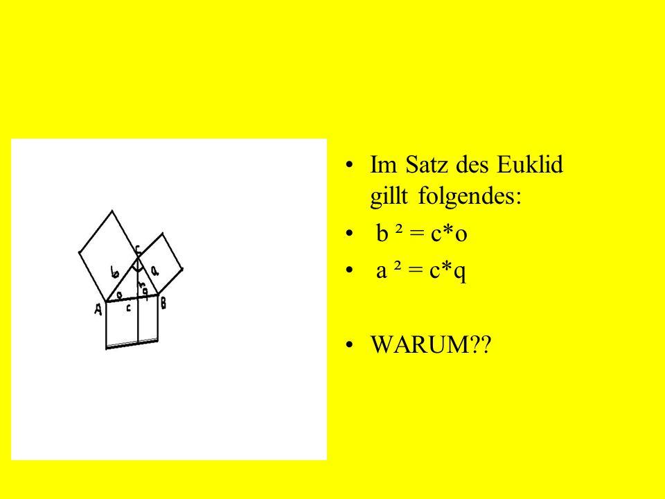 Im Satz des Euklid gillt folgendes: