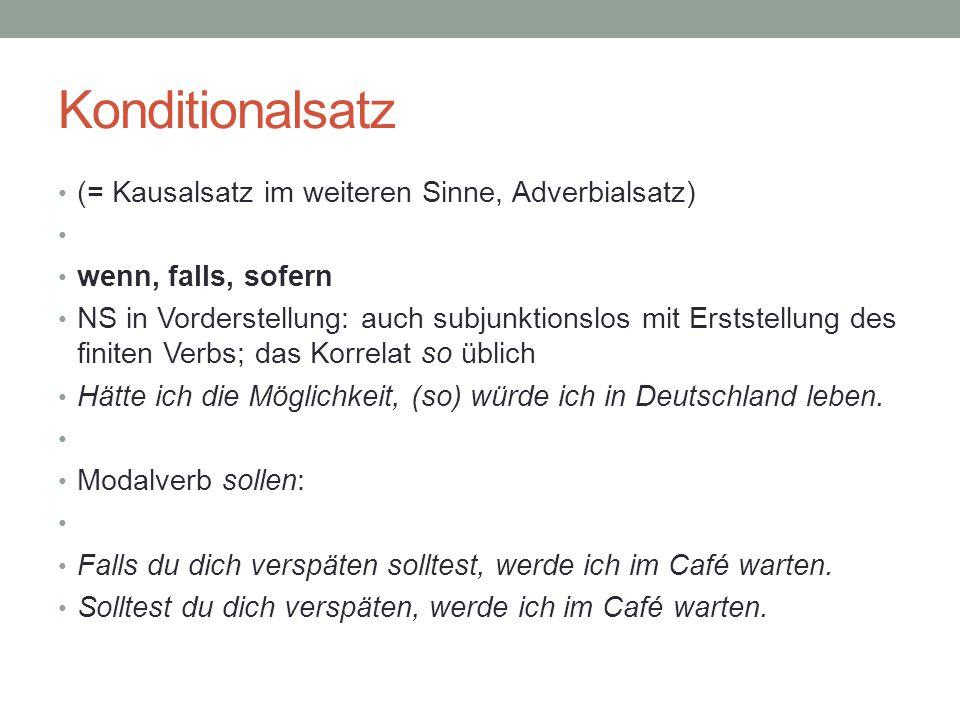 Konditionalsatz (= Kausalsatz im weiteren Sinne, Adverbialsatz)