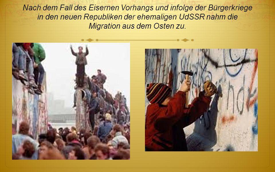 Nach dem Fall des Eisernen Vorhangs und infolge der Bürgerkriege in den neuen Republiken der ehemaligen UdSSR nahm die Migration aus dem Osten zu.