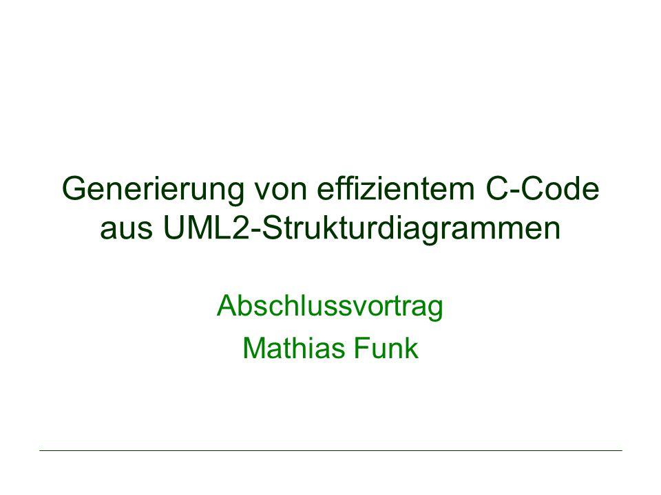 Generierung von effizientem C-Code aus UML2-Strukturdiagrammen