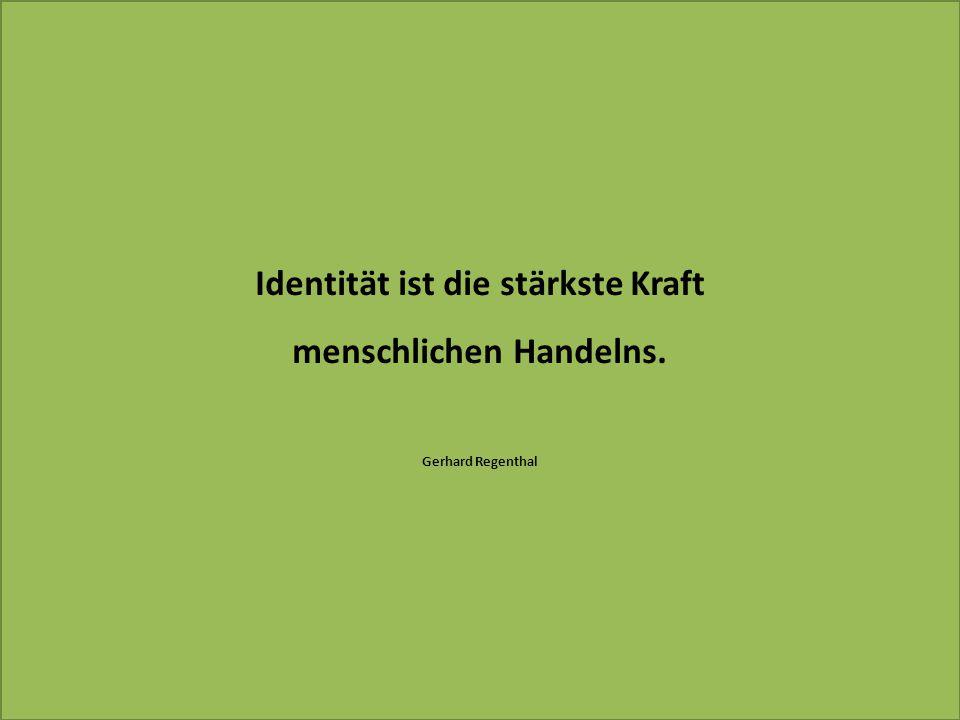Identität ist die stärkste Kraft menschlichen Handelns.