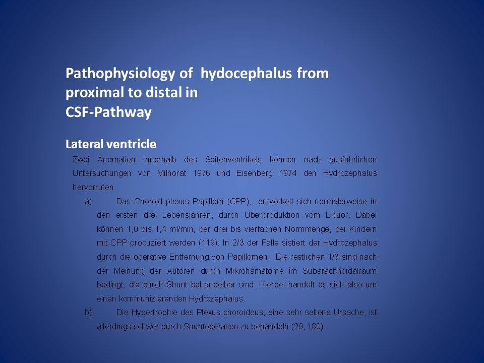 Pathophysiology of hydocephalus from proximal to distal in CSF-Pathway