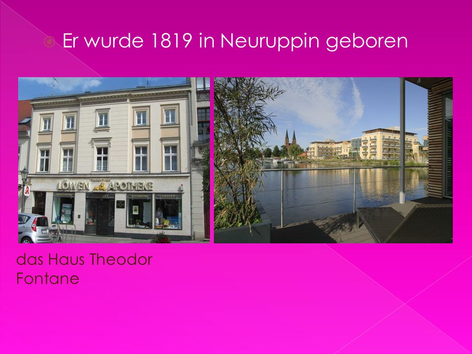 Er wurde 1819 in Neuruppin geboren