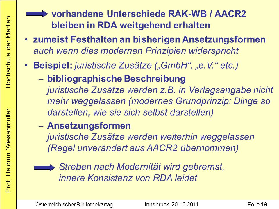 vorhandene Unterschiede RAK-WB / AACR2 bleiben in RDA weitgehend erhalten