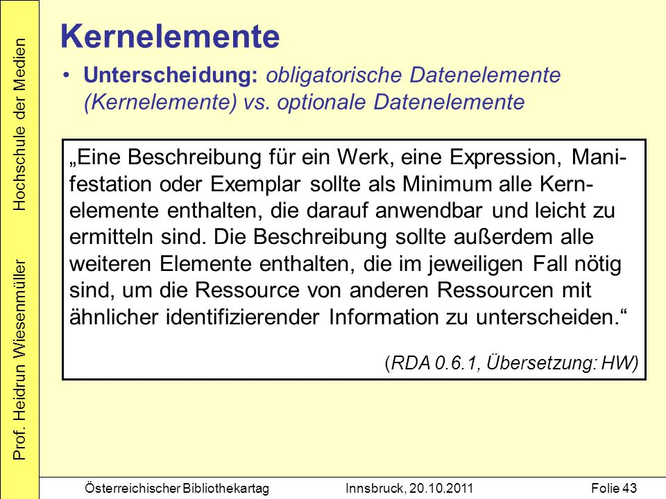 Kernelemente Unterscheidung: obligatorische Datenelemente (Kernelemente) vs. optionale Datenelemente.