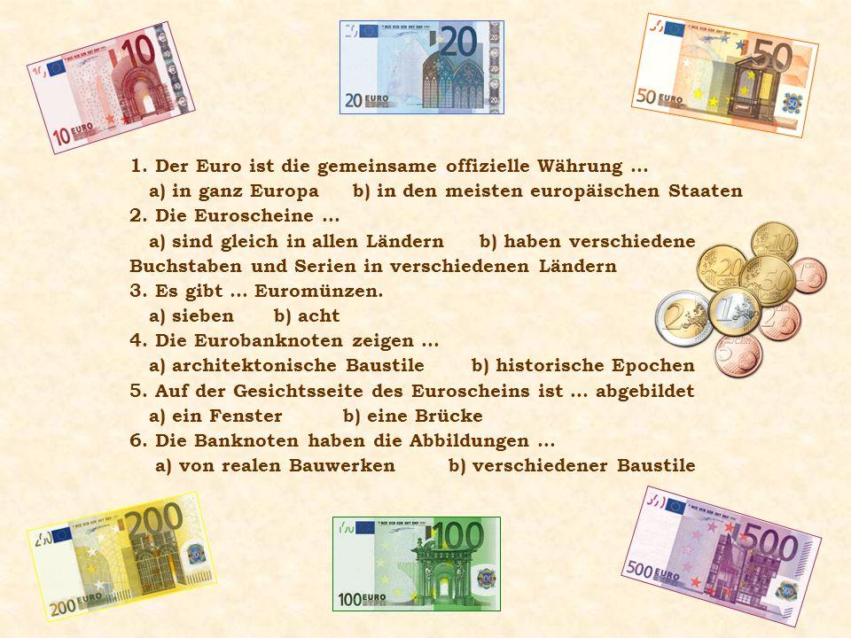 1. Der Euro ist die gemeinsame offizielle Währung …