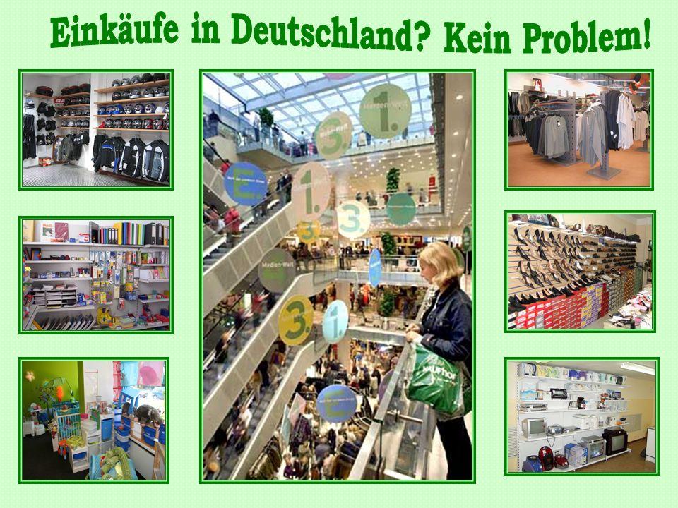 Einkäufe in Deutschland Kein Problem!