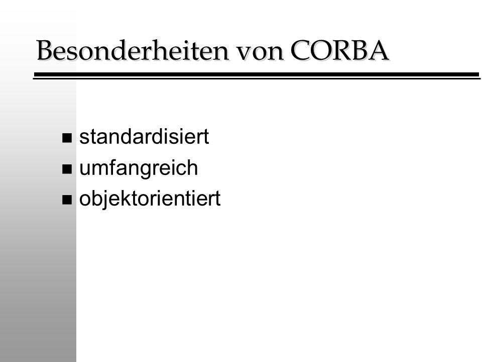Besonderheiten von CORBA