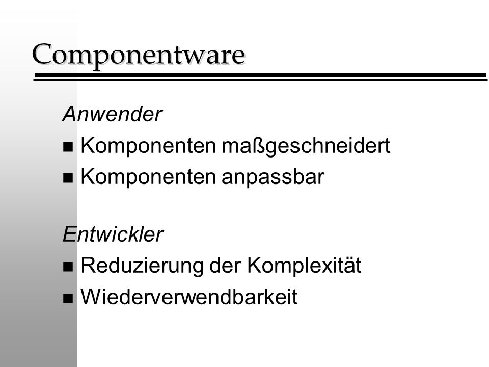 Componentware Anwender Komponenten maßgeschneidert