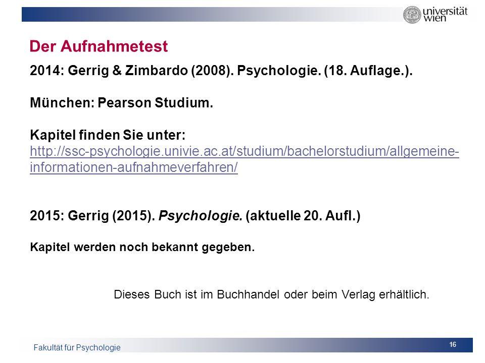 Der Aufnahmetest 2014: Gerrig & Zimbardo (2008). Psychologie. (18. Auflage.). München: Pearson Studium.