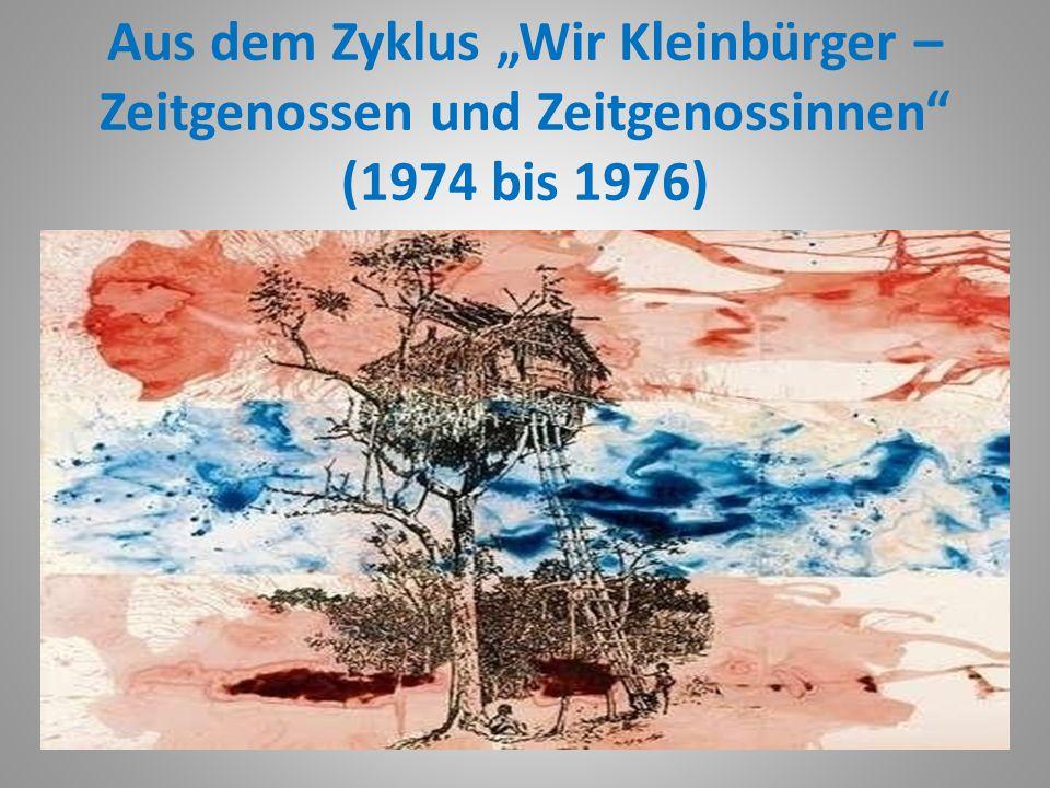 """Aus dem Zyklus """"Wir Kleinbürger – Zeitgenossen und Zeitgenossinnen (1974 bis 1976)"""