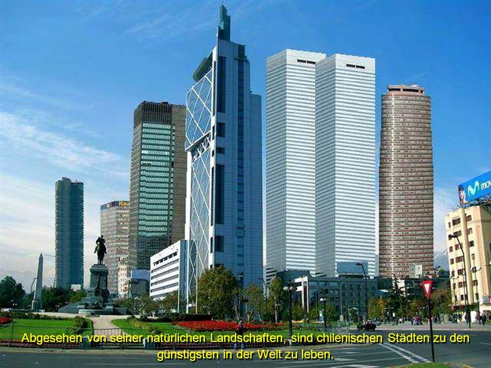 Abgesehen von seiner natürlichen Landschaften, sind chilenischen Städten zu den günstigsten in der Welt zu leben.