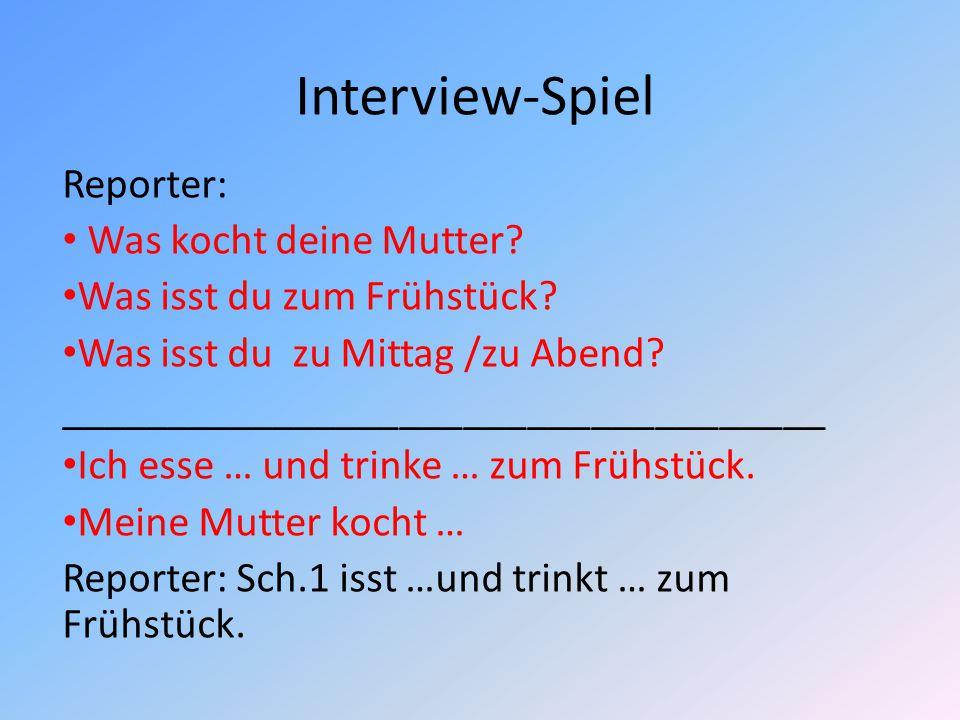 Interview-Spiel Reporter: Was kocht deine Mutter